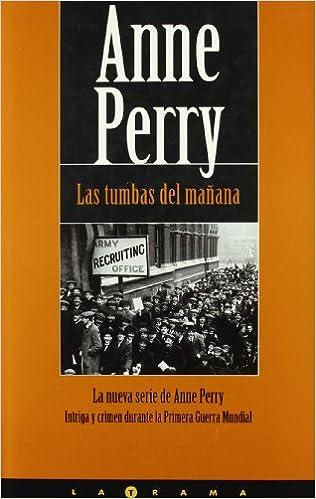 Descarga gratuita de libros en pdf. TUMBAS DEL MAÑANA, LAS: SERIE 1ª GUERRA MUNDIAL (LA TRAMA) PDF ePub 8466611142
