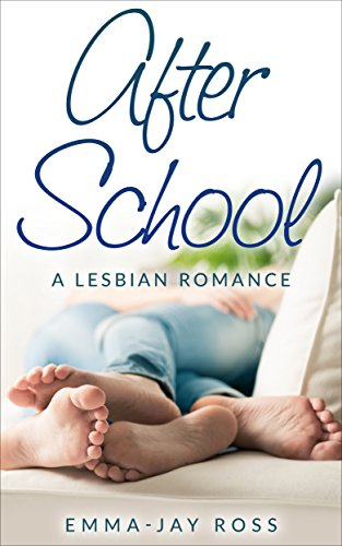 ROMANCE: LESBIAN ROMANCE:After School (First Time FF Romance) (Contemporary New Adult LGBT Romance)