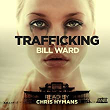Trafficking: Powell, Book 1 Audiobook by Mr. Bill Ward Narrated by Chris Hymans