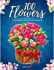 100 Flowers: An Adult Coloring Book with more than 100 Beautiful Flowers and Floral Designs for Stress Relief and Relaxation