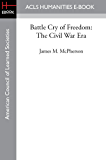 Battle Cry of Freedom: The Civil War Era (English Edition)