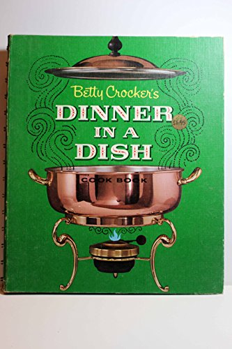 Betty Crocker's Dinner In A Dish Cook Book