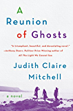 A Reunion Of Ghosts: A Novel