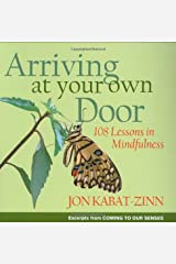 Arriving at Your Own Door: 108 Lessons in Mindfulness Paperback