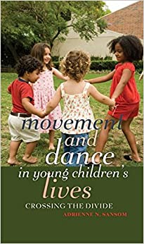 Movement and Dance in Young Children's Lives: Crossing the Divide (Counterpoints)