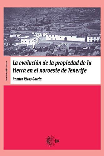 Descargar Libro La Evolucion De La Propiedad De La Tierra En El Noroeste De Tenerife Ramiro Rivas García