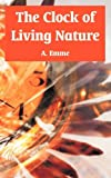 The Clock of Living Nature, A. Emme, 1410217787