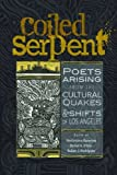 img - for The Coiled Serpent: Poets Arising from the Cultural Quakes and Shifts of Los Angeles book / textbook / text book