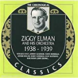 The Chronological Classics: Ziggy Elman and his Orchestra 1938-1939