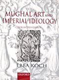 img - for Mughal Art and Imperial Ideology: Collected Essays book / textbook / text book