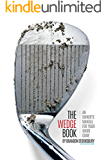The Wedge Book: An Owner's Manual for Your Short Game (English Edition)