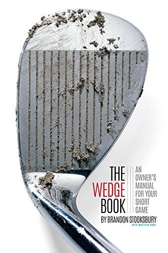 The Wedge Book: An Owner's Manual for Your Short Game (Best Golf Wedges For Beginners)
