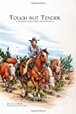 img - for Tough But Tender: A Cowgirl Challenges Western Ways book / textbook / text book