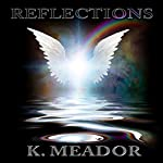 Reflections: For the Heart and Soul: The Heart and Soul Series, Book 2 | K. Meador