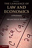 The Language of Law and Economics : A Dictionary, Parisi, Francesco, 0521697719