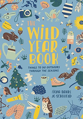 The Wild Year Book: Things to do outdoors through the seasons (Going Wild) ()