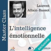 L'intelligence émotionnelle (Master Class) | Laurent Allain-Bassot