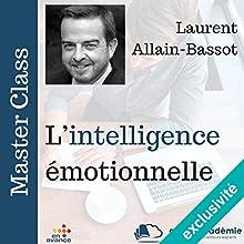 L'intelligence émotionnelle | Livre audio Auteur(s) : Laurent Allain-Bassot Narrateur(s) : Laurent Allain-Bassot