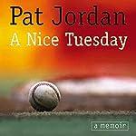 A Nice Tuesday | Pat Jordan