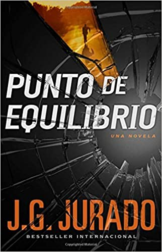 Punto de Equilibrio (Point of Balance Spanish Edition): Una novela (Atria Espanol): J.G. Jurado: 9781501107740: Amazon.com: Books