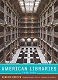 American Libraries 1730-1950 (Norton/Library of Congress Visual Sourcebooks)