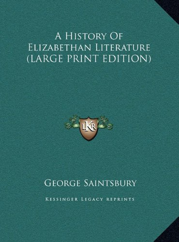 A History Of Elizabethan Literature (LARGE PRINT EDITION) ebook