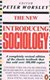 The New Introducing Sociology, Peter Worsley and Frank Bechhofer, 0140135944