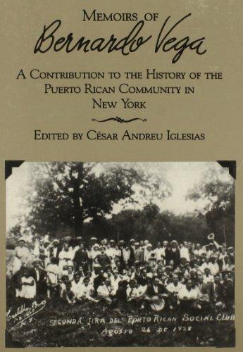 Memoirs of Bernardo Vega [Cesar A. Iglesias] (Tapa Blanda)