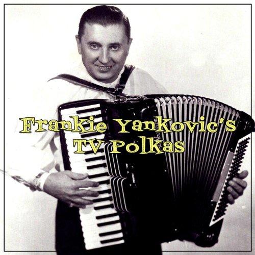 Frankie Yankovic's TV Polkas