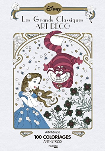Les grands classiques art déco: 100 coloriages anti-stress [ Anti stress Coloring Book for Adults ] (French Edition)