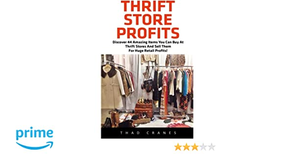 Thrift Store Profits: Discover 44 Amazing Items You Can Buy
