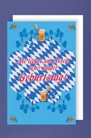 Geburtstagskarte Bayern Mi leckst am Arsch.Doppelkarte inkl
