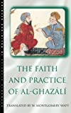 The Faith and Practice of Al-Ghazali: Al-Munqidh Min Ad-Dalal (Oneworld Classics in Religious Studies)