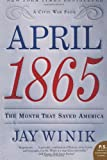Front cover for the book April 1865: The Month That Saved America by Jay Winik