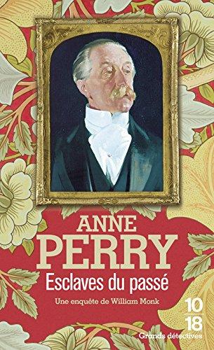 Esclave du passé Poche – 8 avril 2004 Anne Perry Eric Moreau 10 X 18 2264035161