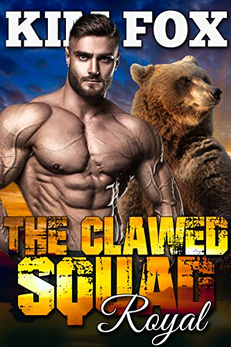 The Clawed Squad: Royal (The Bear Shifters of Clawed Ranch Book 2) by [Fox, Kim]