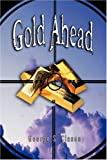 Gold Ahead by George S Clason, George Clason, 9562914402