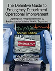 """The Definitive Guide to Emergency Department Operational Improvement: Employing Lean Principles with Current ED Best Practices to Create the """"No Wait"""" Department, Second Edition"""