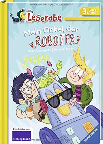 Mein Onkel, der Roboter (Leserabe - 3. Lesestufe)