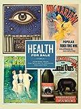 Health for Sale, William H. Helfand and John Ittmann, 030017117X
