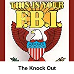 This Is Your FBI: The Knock Out | Jerry Devine
