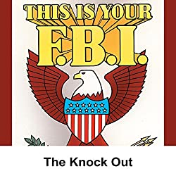 This Is Your FBI: The Knock Out