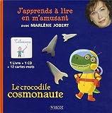 J'apprends à lire en m'amusant : Le crocodile cosmonaute