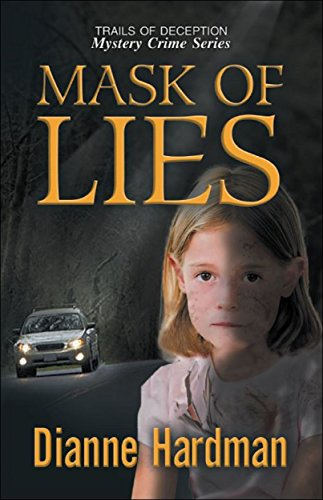 Mask of Lies (Trails of Deception Mystery Crime Series Book 1)