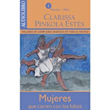 Mujeres que corren con los lobos [Women Who Run with the Wolves] Audiobook by Clarissa Pinkola Estés Narrated by Ines Jacome