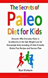 The Secrets of Paleo Diet for Kids, Ravi Kishore, 1494911817