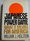 img - for The Japanese Power Game: What It Means for America book / textbook / text book