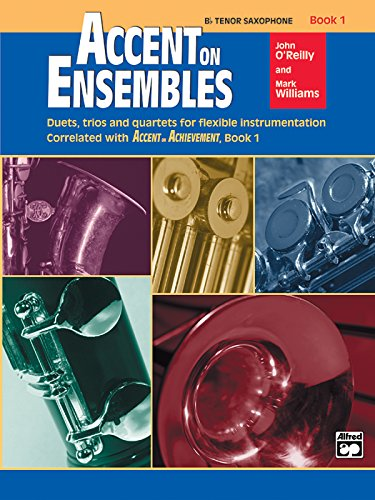 Accent on Ensembles, Book 1 / Bb Tenor Saxophone (Accent on Achievement) (Tenor Music Sheet Alfred)