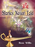 Stories Never Told, Rose Wills, 1477209948