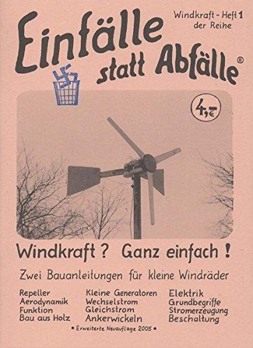 Windkraft? - Ganz einfach!: Zwei Bauanleitungen für kleine Windräder (Einfälle statt Abfälle - Windkraft)